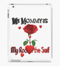 My Mommy is My Rock in the Surf T Shirt 3D iPad Case/Skin