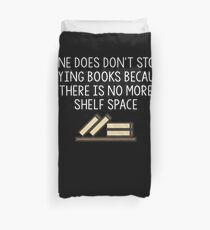Funny Reading Lover Shirt One Does Not Stop Buying Books Duvet Cover