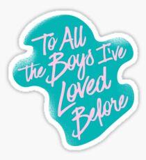 An alle Jungs, die ich bisher geliebt habe, blau pink Sticker