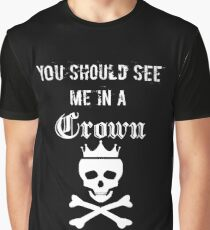 you should see me in a crown (dark edition) Graphic T-Shirt
