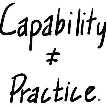 capability ≠ practice. (hw) by agnumasalis