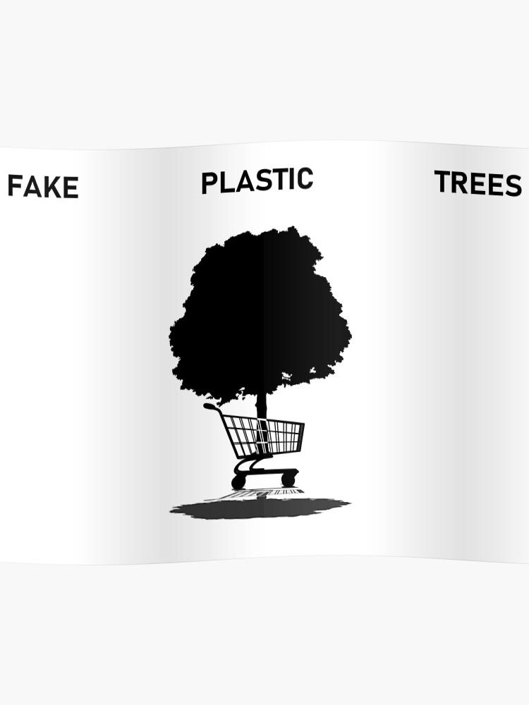 Fake Plastic Trees.Fake Plastic Trees Radiohead Poster