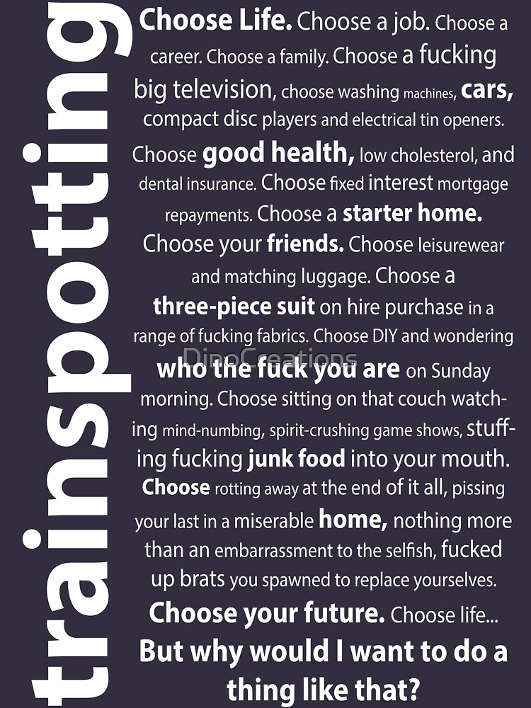 Trainspotting Quotes by DinoCreations
