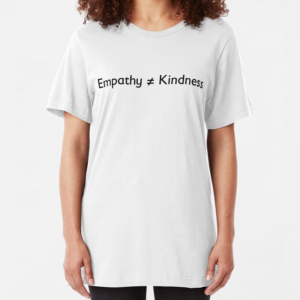 empathy ≠ kindness. Slim Fit T-Shirt