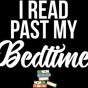 I Read Past My Bedtime by kamrankhan