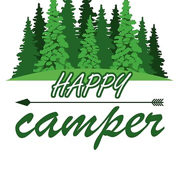 Happy Camper Camp Ground Campground In T Shirt For Camping Camp Camper RV Staff Worker Halloween Costume Joke Funny Gag Gift by arcadetoystore