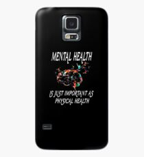 New Mental Health Is Just Important As Physical Health Tee Shirt Case/Skin for Samsung Galaxy