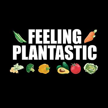 Vegan Vegetarian Funny Design - Feeling Plantastic by kudostees