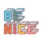 Be Nice (@esnobodidi) by Rendra .