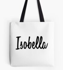 Hey Isobella buy this now Tote Bag