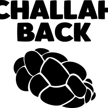 Challah Back by noisebotllc