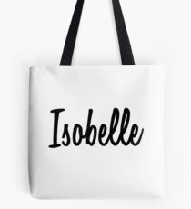Hey Isobelle buy this now Tote Bag