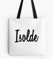 Hey Isolde buy this now Tote Bag