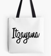 Hey Itzayana buy this now Tote Bag