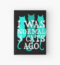 Iwasnormal 3 cats ago 4 Hardcover Journal
