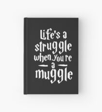 Life's A Struggle T-Shirt When Youre a Muggle Tshirt Funny Quote Shirt HP Fan Tee Wizardy And Witchcraft Large Coffee Mug Card Pillow Case Sticker Duvet Gift Ideas Men Women Kids Hardcover Journal