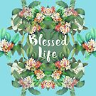Blessed Life by sandra arduini