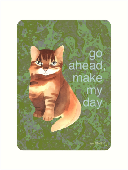 Go Ahead, Make My Day by johnandwendy