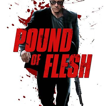 Pound of Flesh by moviemadness