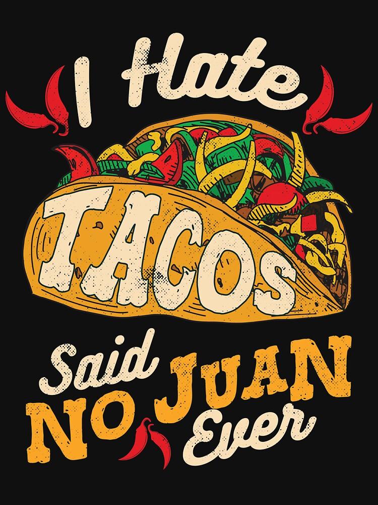 Cinco De Mayo I Hate Tacos Said No Juan Ever by TheLariat