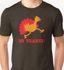 Turkey on the run NO THANKS! T-Shirt