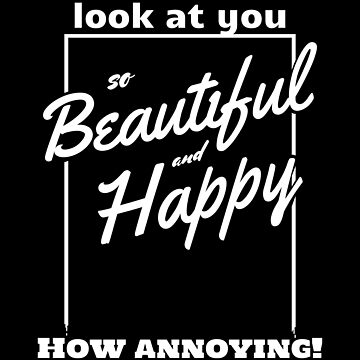 Funny and Sarcastic Typography Beautiful and Happy by ep5ilon