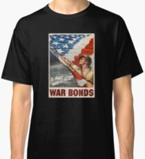 War Bonds WWII -To Have and to Hold- Classic T-Shirt