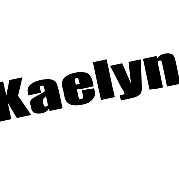 Kaelyn - Kaelyn's Mug, Tshirt, Card, Notebook - Unique Name Designs by WaffleOnDesigns