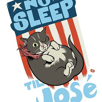 The DOLLOP- No Sleep Til José by MrFoz