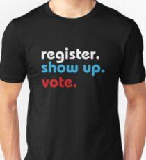 Register Show Up Vote T-Shirt  Unisex T-Shirt