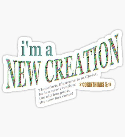 I'm A New Creation Sticker