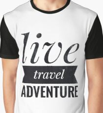 Live travel adventure Graphic T-Shirt