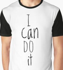I can do it Graphic T-Shirt