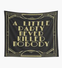 A little party never killed nobody - black glitz Tapestry