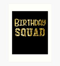 Birthday Squad Gold | Birthday Squad Outfits & Items Art Print