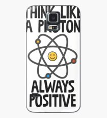 Think Like A Proton Always Positive Case/Skin for Samsung Galaxy
