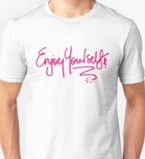 Enjoy Yourself T-Shirt