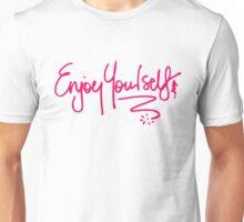 Enjoy Yourself Unisex T-Shirt