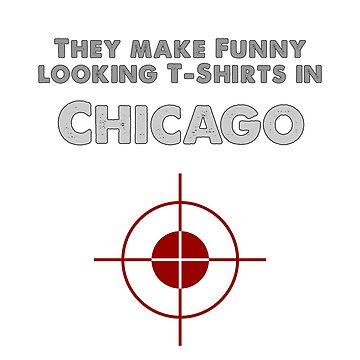 Chicago Target T-Shirt by ItsNextYear