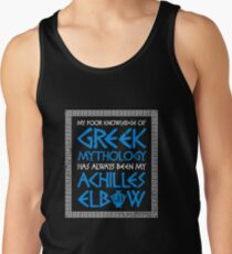 My Poor Knowledge Of Greek Mythology Has Always Been My Achilles Elbow Tank Top