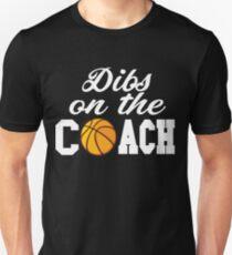 Women's Basketball Coach Shirt - Basketball Coach Gift - Dibs On The Coach Shirt Unisex T-Shirt