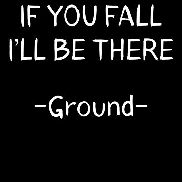 If You Fall I'll Be There -Ground- Funny Party design by Tengerimalac75