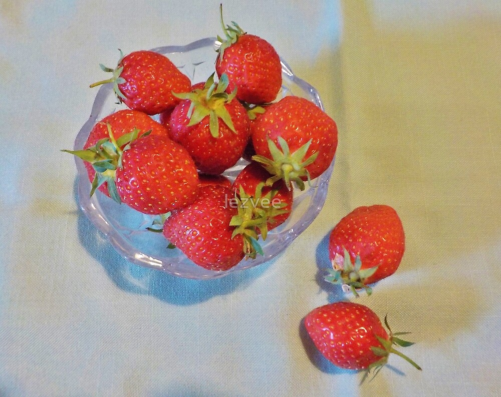 Life Is Just A Bowl Of ..........Strawberries!! by lezvee