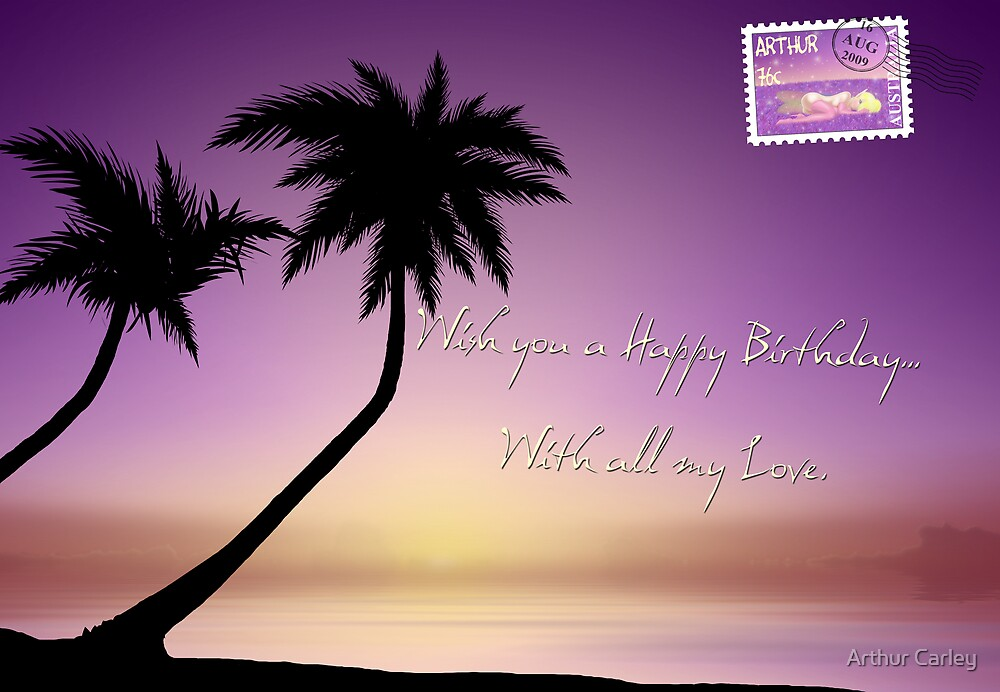 Happy Birthday by Arthur Carley