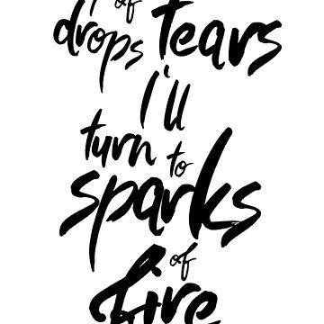My drops of tears I'll turn to sparks of fire by Littlezilla