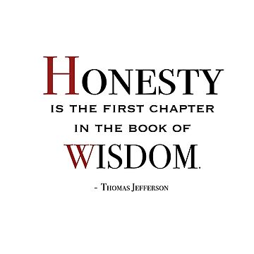 Honesty is the first chapter in the book of wisdom. by TheCurators