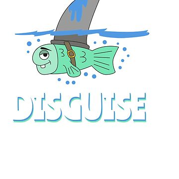 Funny Disguise Tshirt Design SHARK DISGUISE by Customdesign200