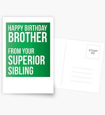 Happy Birthday Brother From Your Superior Sibling Postcards