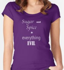 """""""sugar and spice & everything EVIL"""" Women's Fitted Scoop T-Shirt"""