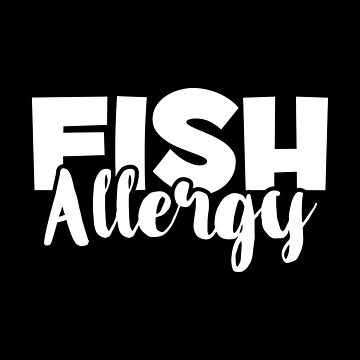 Fish Allergy - Food Allergies Awareness - Allergic Theme by stuch75